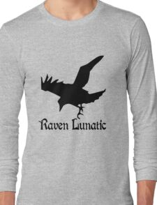 Raven lunatic geek funny nerd Long Sleeve T-Shirt