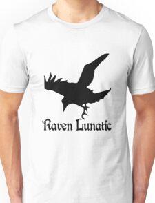 Raven lunatic geek funny nerd Unisex T-Shirt