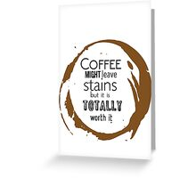 COFFEE STAINS Greeting Card