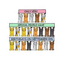 Cats celebrating Birthdays on September 13th. Photographic Print