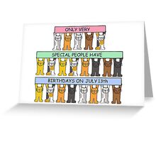 Cats celebrating Birthdays on July 13th. Greeting Card
