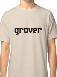 Straight up grover geek funny nerd Classic T-Shirt