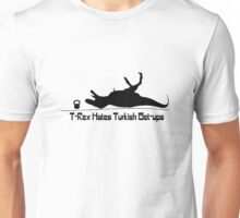 T rex hates turkish get ups geek funny nerd Unisex T-Shirt