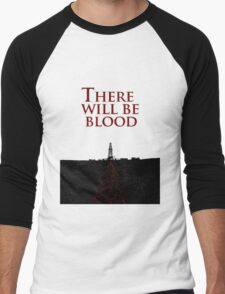There Will Be Blood - Blood & Oil Men's Baseball ¾ T-Shirt