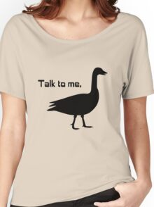 Talk to me goose geek funny nerd Women's Relaxed Fit T-Shirt
