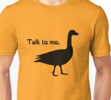 Talk to me goose geek funny nerd Unisex T-Shirt