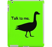Talk to me goose geek funny nerd iPad Case/Skin