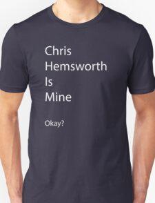 Chris Hemsworth is Mine Unisex T-Shirt