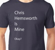 Chris Hemsworth is Mine Unisex T-Shirt