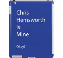 Chris Hemsworth is Mine iPad Case/Skin
