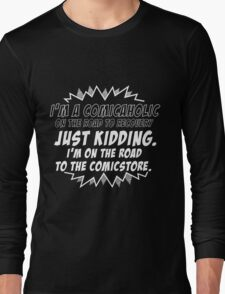 Comicaholic Long Sleeve T-Shirt
