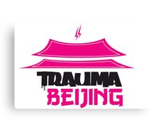 Trauma Beijing Canvas Print