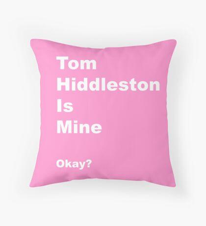 Tom Hiddleston is mine Throw Pillow