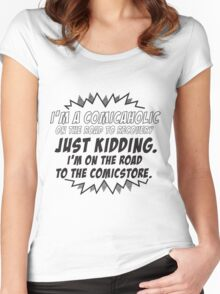 I'm a comicaholic on the way to recovery just kidding Women's Fitted Scoop T-Shirt