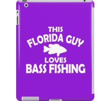 THIS FLORIDA GUY LOVES BASS FISHING iPad Case/Skin