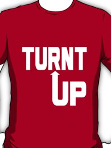 Turnt up Real geek funny nerd T-Shirt