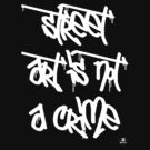 Street art is not a crime (white) by dadawan