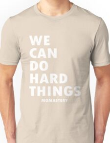 We can do hard things white lettered geek funny nerd Unisex T-Shirt