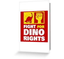 Fight For Dino Rights Greeting Card