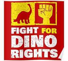 Fight For Dino Rights Poster