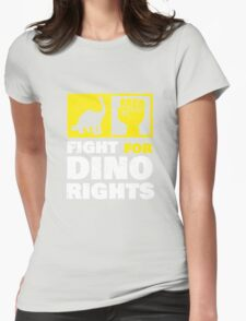 Fight For Dino Rights Womens Fitted T-Shirt