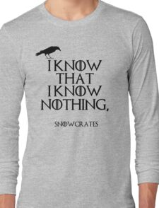 I know that I know nothing Long Sleeve T-Shirt