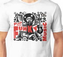 PLAY THAT FUNKY MUSIC Unisex T-Shirt