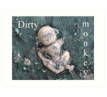 Dirty Monkey (text) Art Print