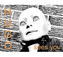 Hugo Sees You Photographic Print