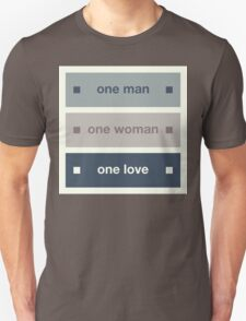 One Man One Woman One Love Unisex T-Shirt