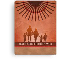 Teach Your Children Well Canvas Print