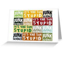 It's The Sun, Stupid Greeting Card
