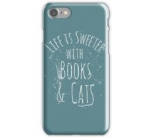 life is sweeter with books & cats #white iPhone Case/Skin