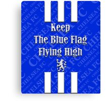 keep the blue flag flying high Canvas Print