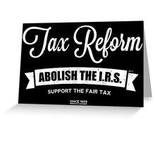 Abolish The I.R.S. Greeting Card
