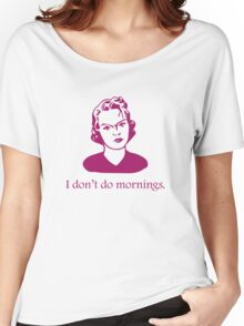 I Don't Do Mornings Women's Relaxed Fit T-Shirt