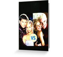 Buffy N Angel or Spike Greeting Card