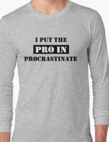 PROCRASTINATE 2 Long Sleeve T-Shirt