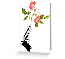 Shoot Flowers, Not Bullets  Greeting Card