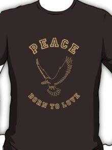 Peace - Born To Love T-Shirt