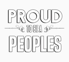 Proud to be a Peoples. Show your pride if your last name or surname is Peoples Kids Clothes