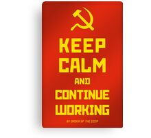 Keep Calm and Continue Working Poster Canvas Print