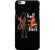 Hell Was Full iPhone Case/Skin
