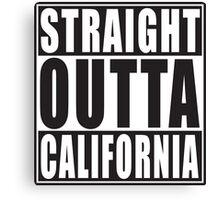 Straight Outta California Canvas Print