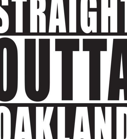 Straight Outta Oakland California Sticker
