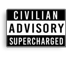 Advisory - supercharged Canvas Print