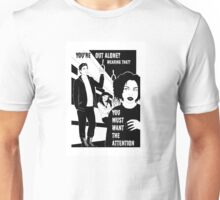 Your'e out alone? - Naturally defective Unisex T-Shirt