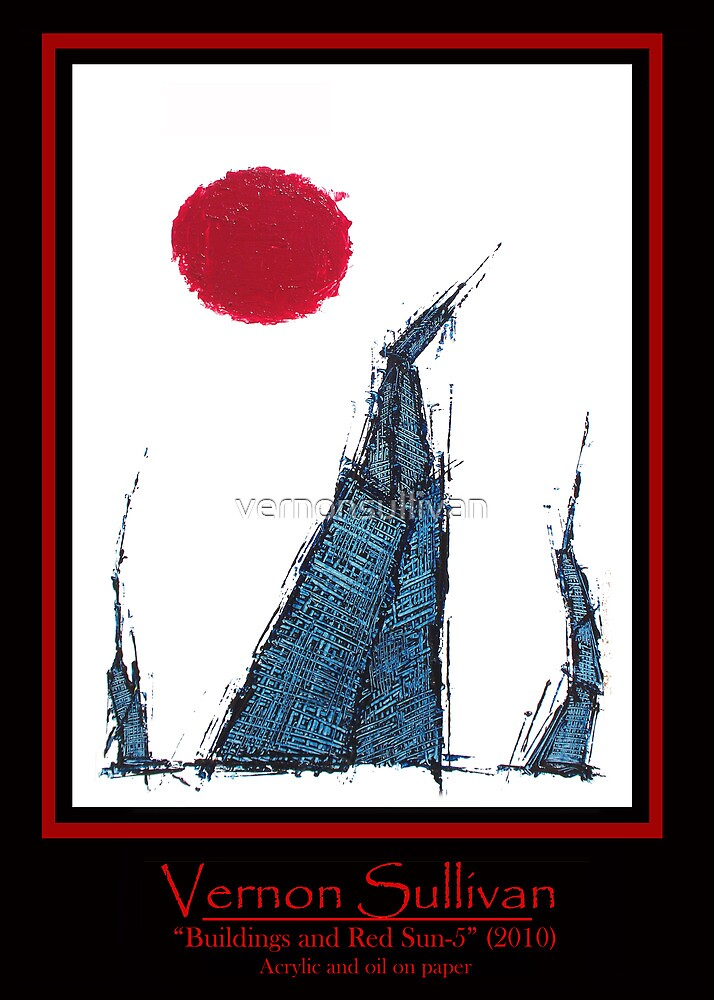 Buildings and Red Sun-5-Publicity poster-2 By VERNON SULLIVAN by vernonsullivan