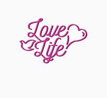 Love life Unisex T-Shirt