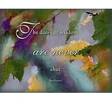 doors of wisdom - wisdom saying no. 8 Photographic Print